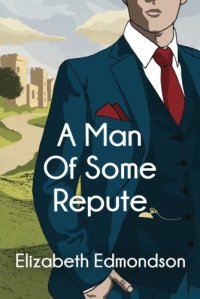 Cover A Man of Some Repute
